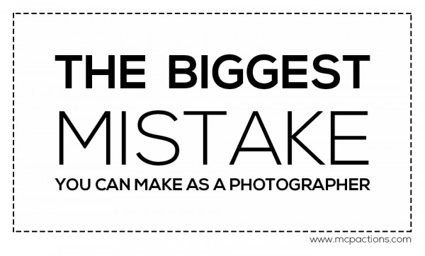 biggest-mistake-photographer