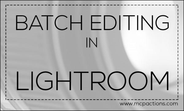 Batch Editing in Lightroom