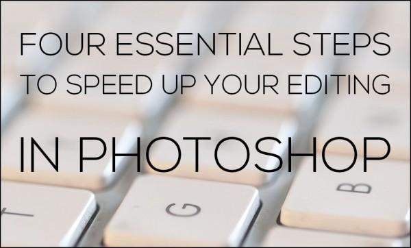 speed-up-editing-photoshop